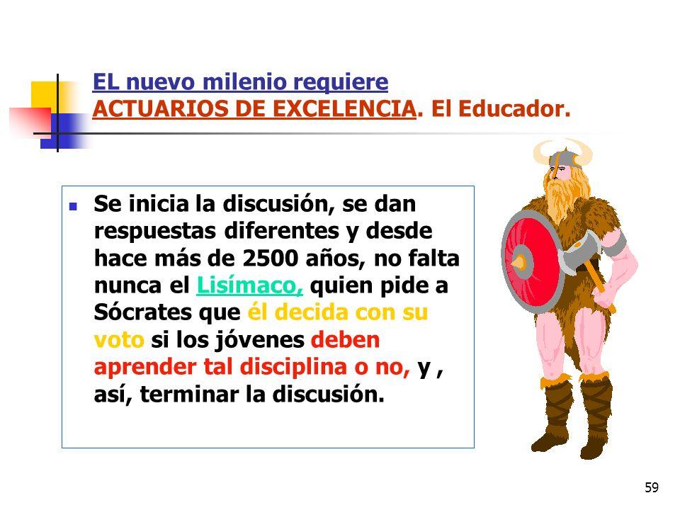 EL nuevo milenio requiere ACTUARIOS DE EXCELENCIA. El Educador.