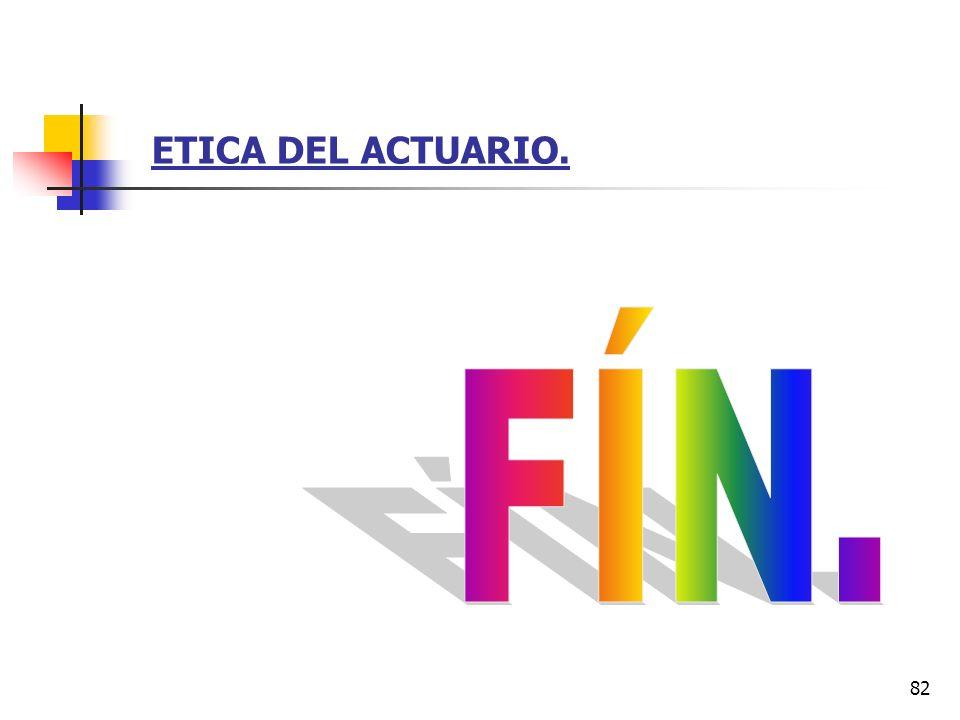 ETICA DEL ACTUARIO. FÍN.