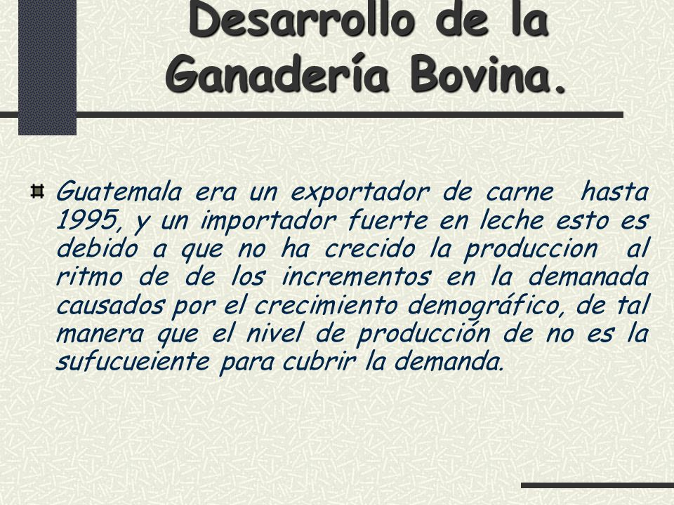 Desarrollo de la Ganadería Bovina.