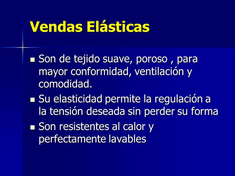 Vendas ElásticasSon de tejido suave, poroso , para mayor conformidad, ventilación y comodidad.