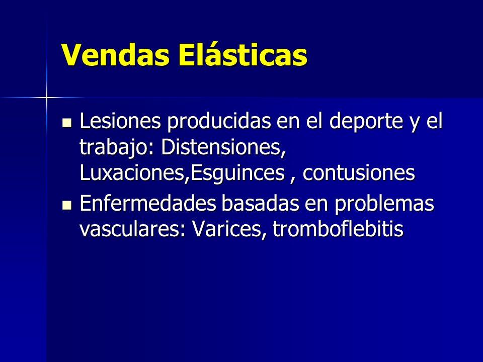 Vendas ElásticasLesiones producidas en el deporte y el trabajo: Distensiones, Luxaciones,Esguinces , contusiones.