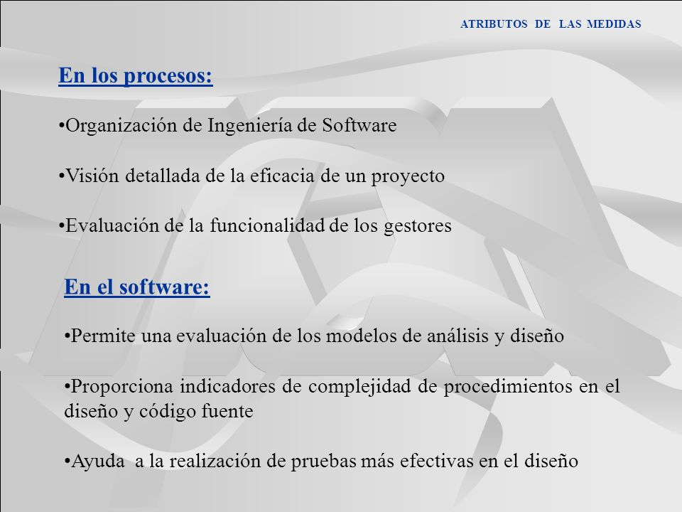En los procesos: En el software: