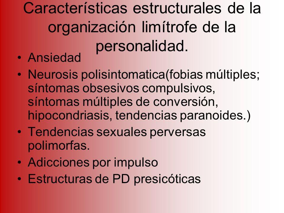 Características estructurales de la organización limítrofe de la personalidad.