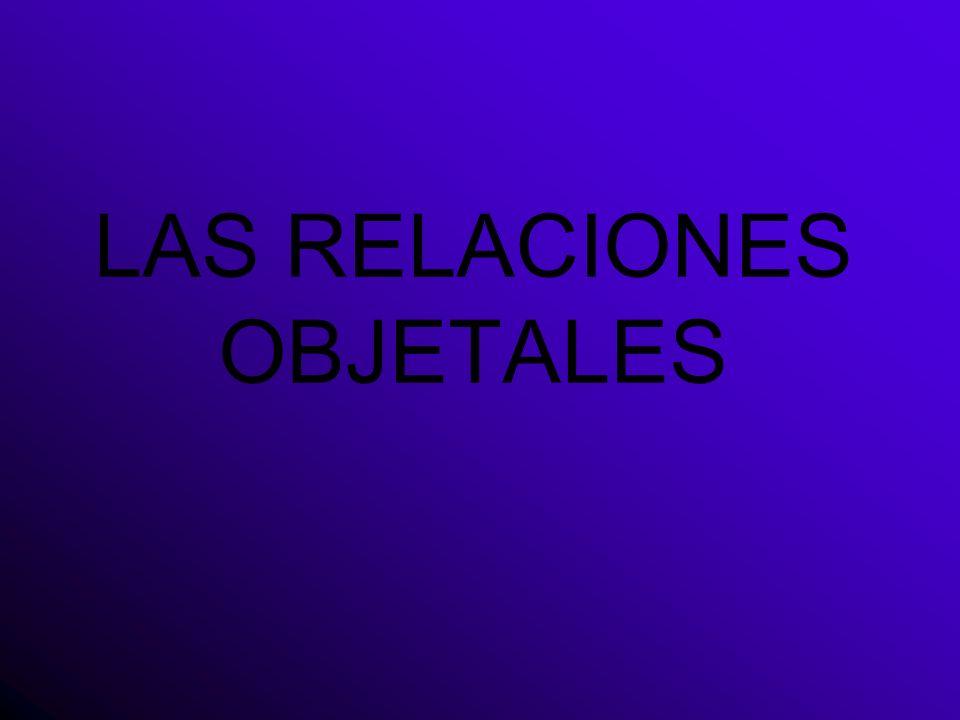 LAS RELACIONES OBJETALES