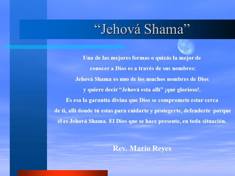 Jehová Shama Rev. Mario Reyes