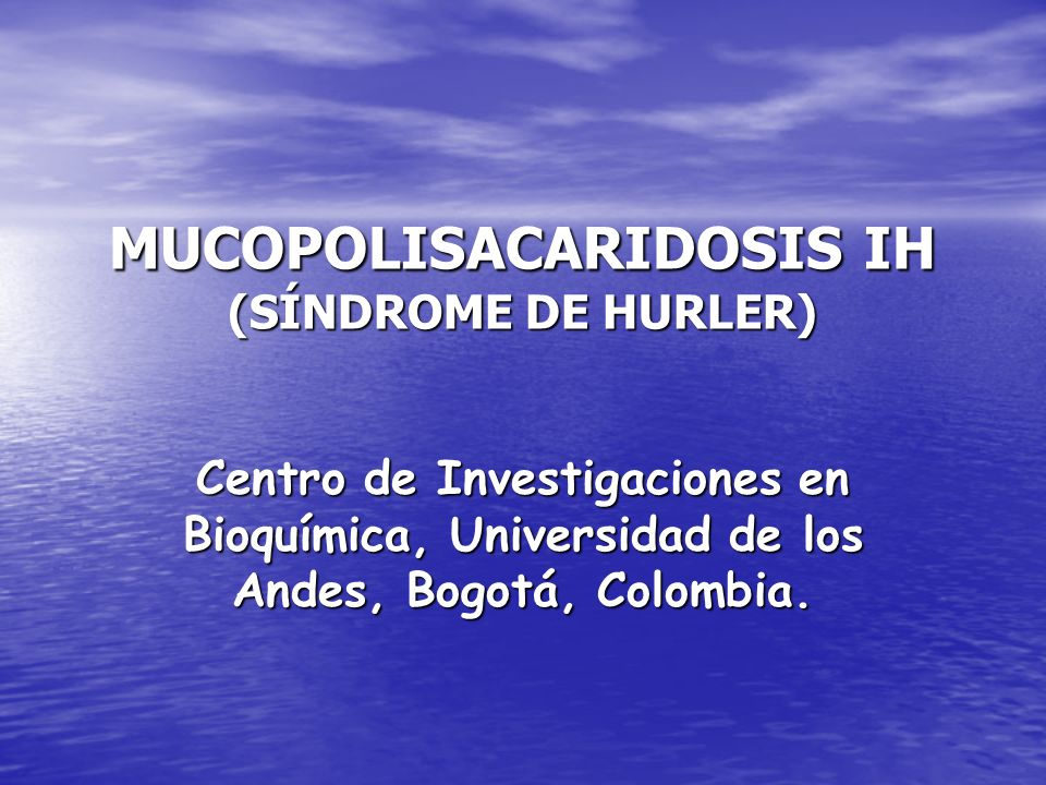 MUCOPOLISACARIDOSIS IH (SÍNDROME DE HURLER)