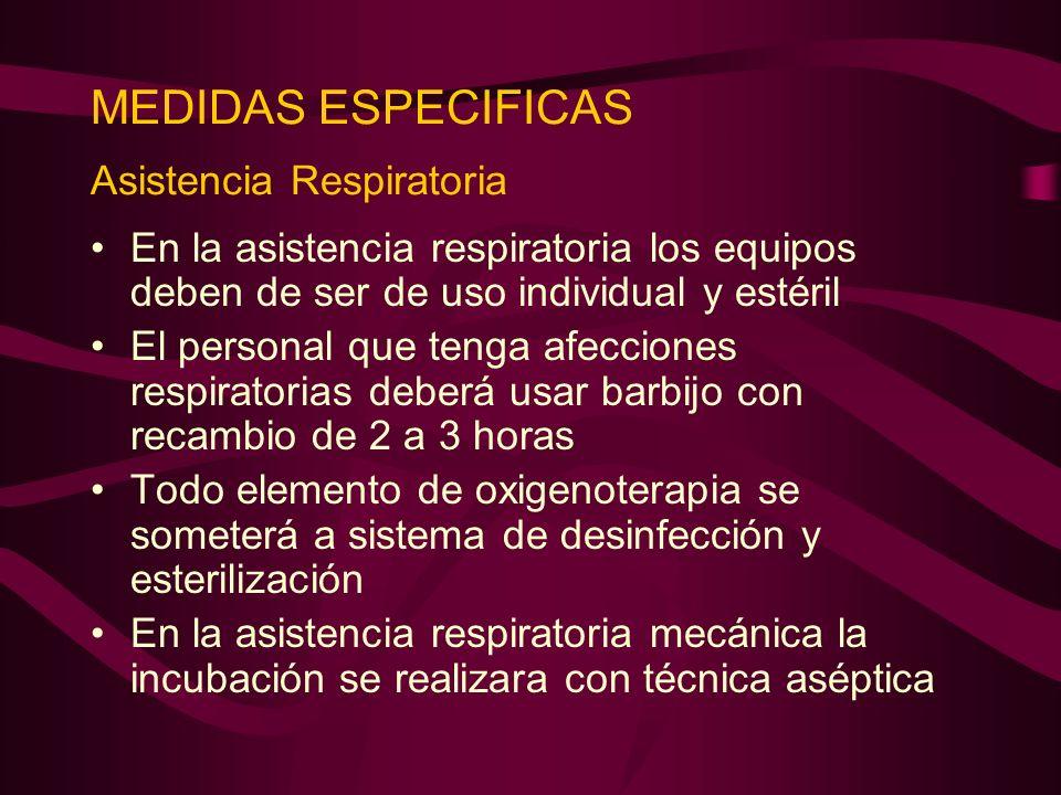 MEDIDAS ESPECIFICAS Asistencia Respiratoria