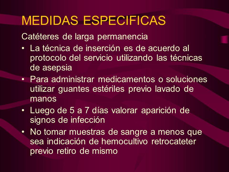 MEDIDAS ESPECIFICAS Catéteres de larga permanencia