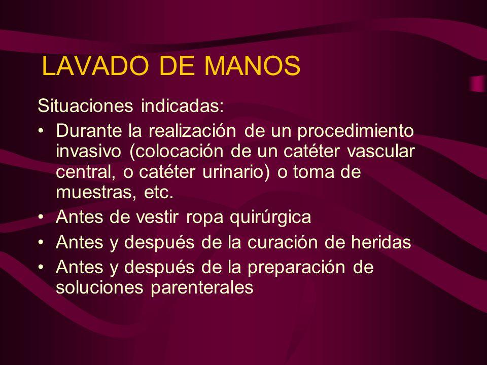 LAVADO DE MANOS Situaciones indicadas: