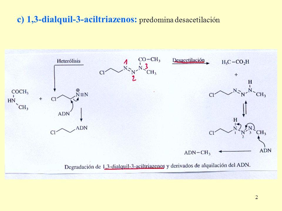 c) 1,3-dialquil-3-aciltriazenos: predomina desacetilación