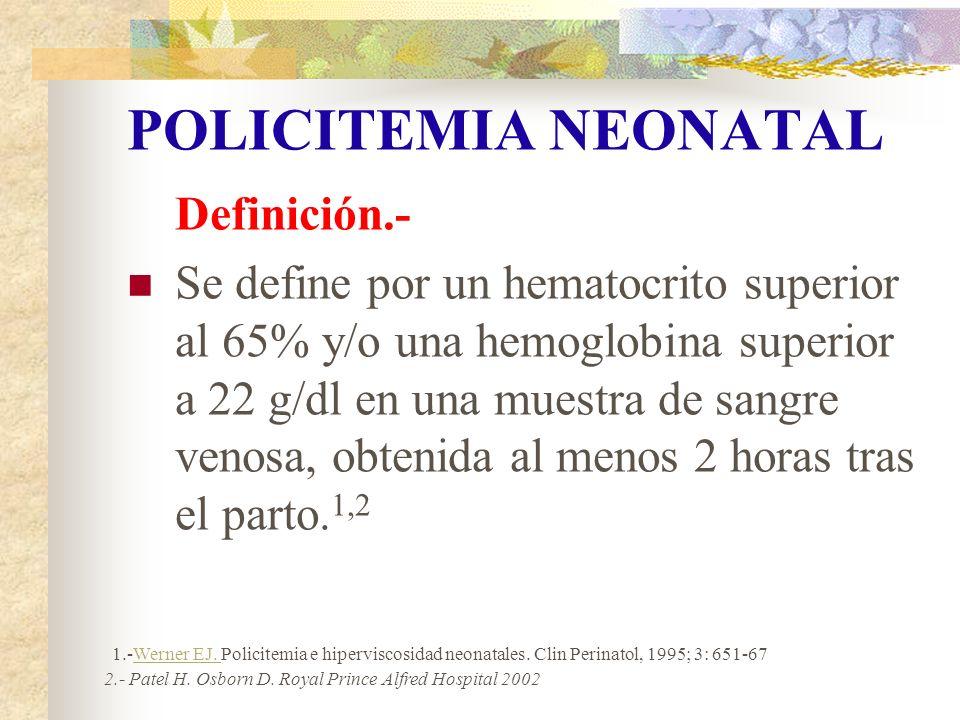 POLICITEMIA NEONATAL Definición.-
