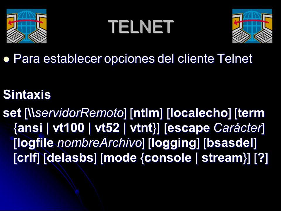 TELNET Para establecer opciones del cliente Telnet Sintaxis
