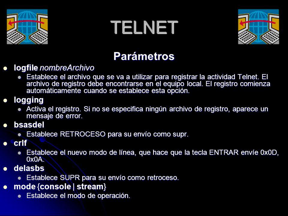 TELNET Parámetros logfile nombreArchivo logging bsasdel crlf delasbs