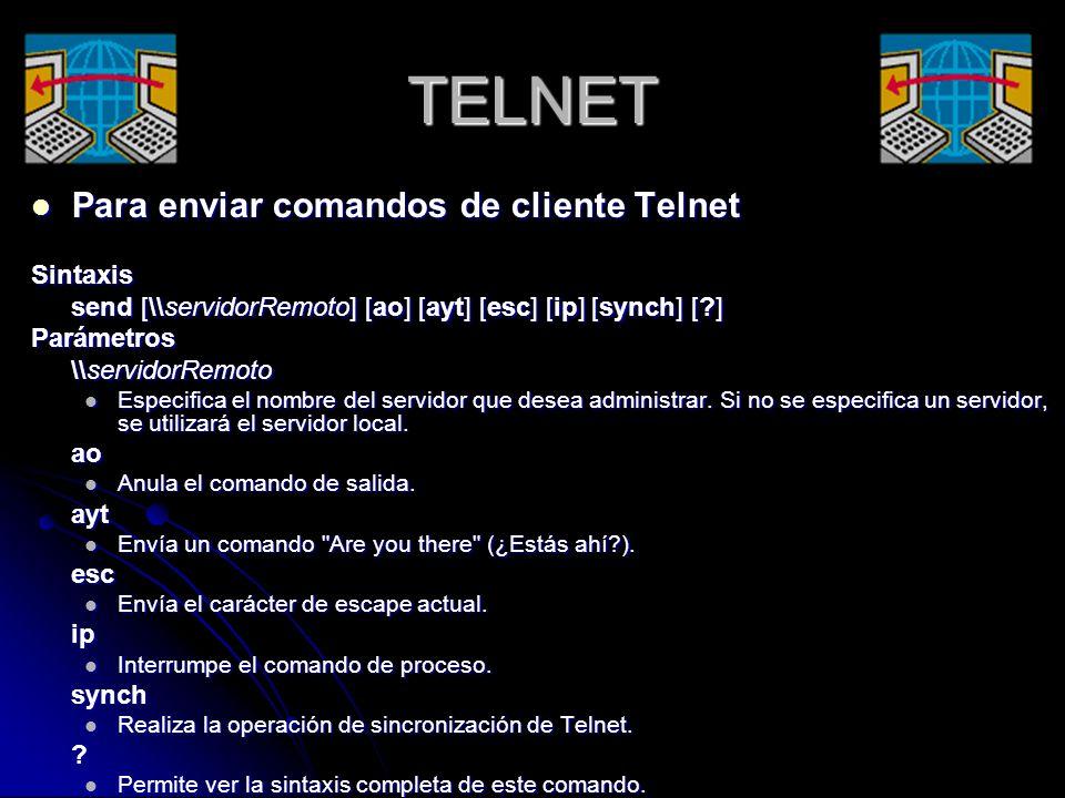 TELNET Para enviar comandos de cliente Telnet Sintaxis