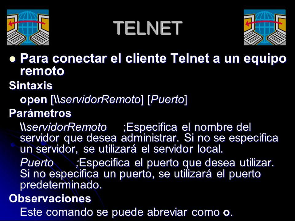 TELNET Para conectar el cliente Telnet a un equipo remoto Sintaxis