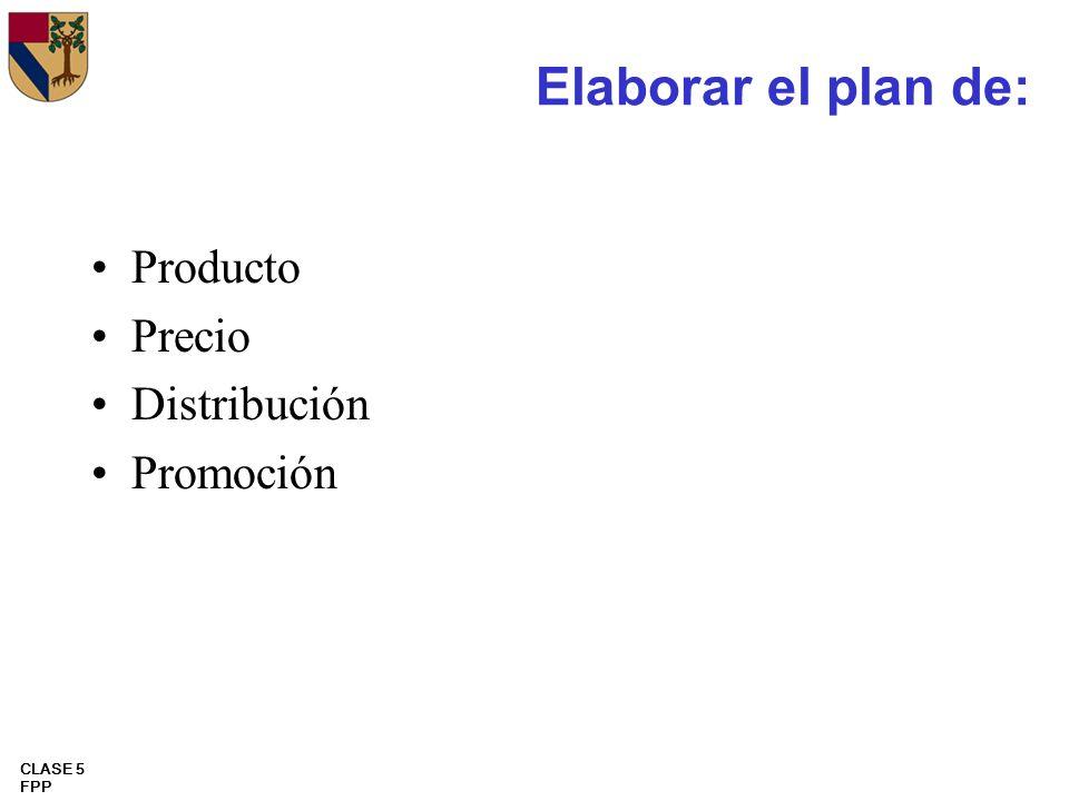 Elaborar el plan de: Producto Precio Distribución Promoción