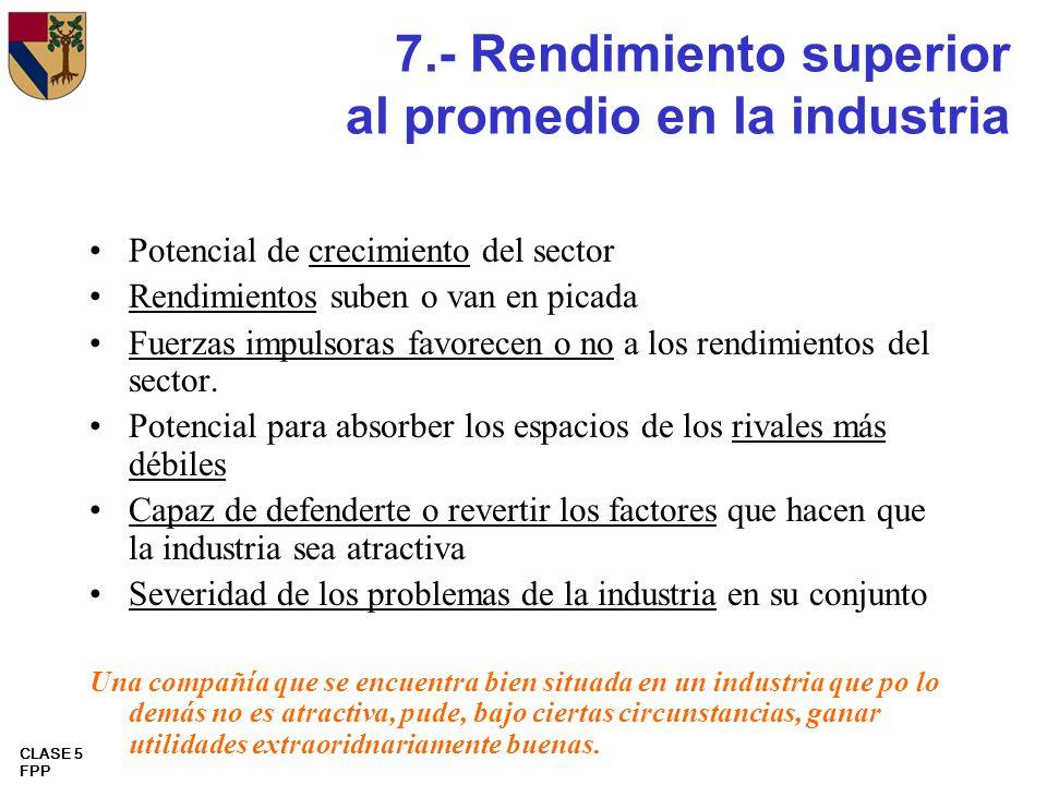 7.- Rendimiento superior al promedio en la industria
