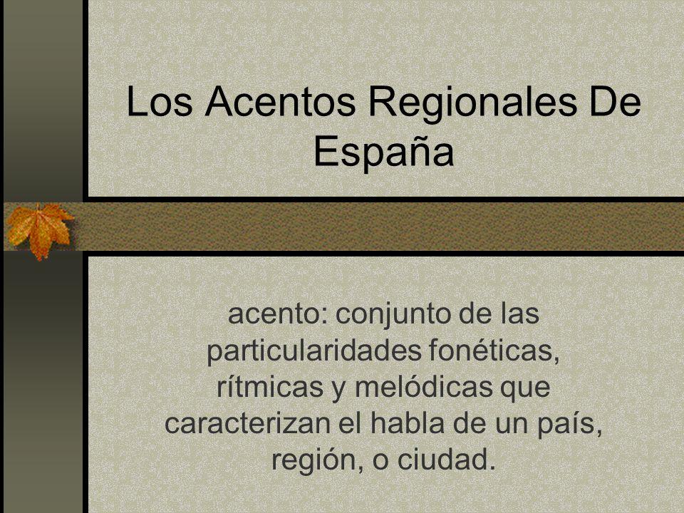 Los Acentos Regionales De España