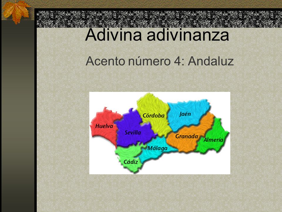 Acento número 4: Andaluz