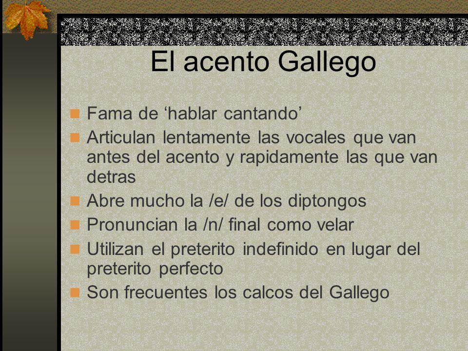 El acento Gallego Fama de 'hablar cantando'