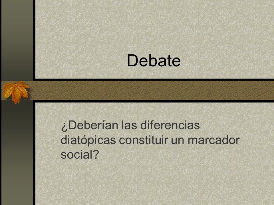 ¿Deberían las diferencias diatópicas constituir un marcador social