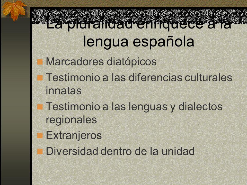 La pluralidad enriquece a la lengua española