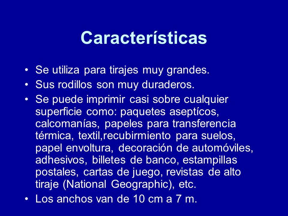 Características Se utiliza para tirajes muy grandes.
