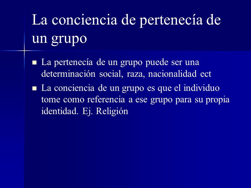 La conciencia de pertenecía de un grupo