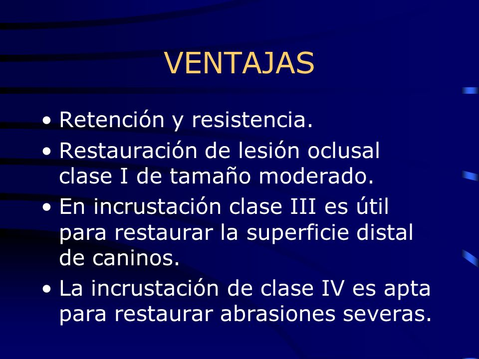 VENTAJAS Retención y resistencia.