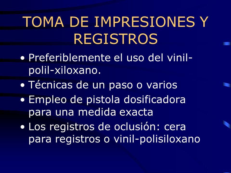 TOMA DE IMPRESIONES Y REGISTROS