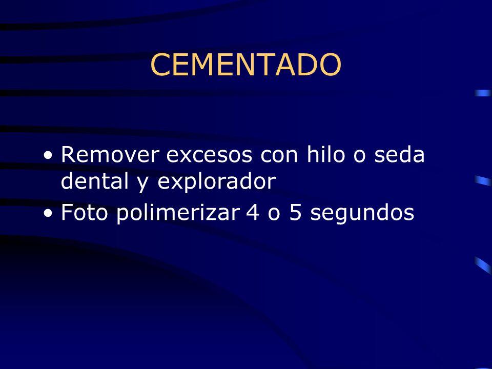 CEMENTADO Remover excesos con hilo o seda dental y explorador