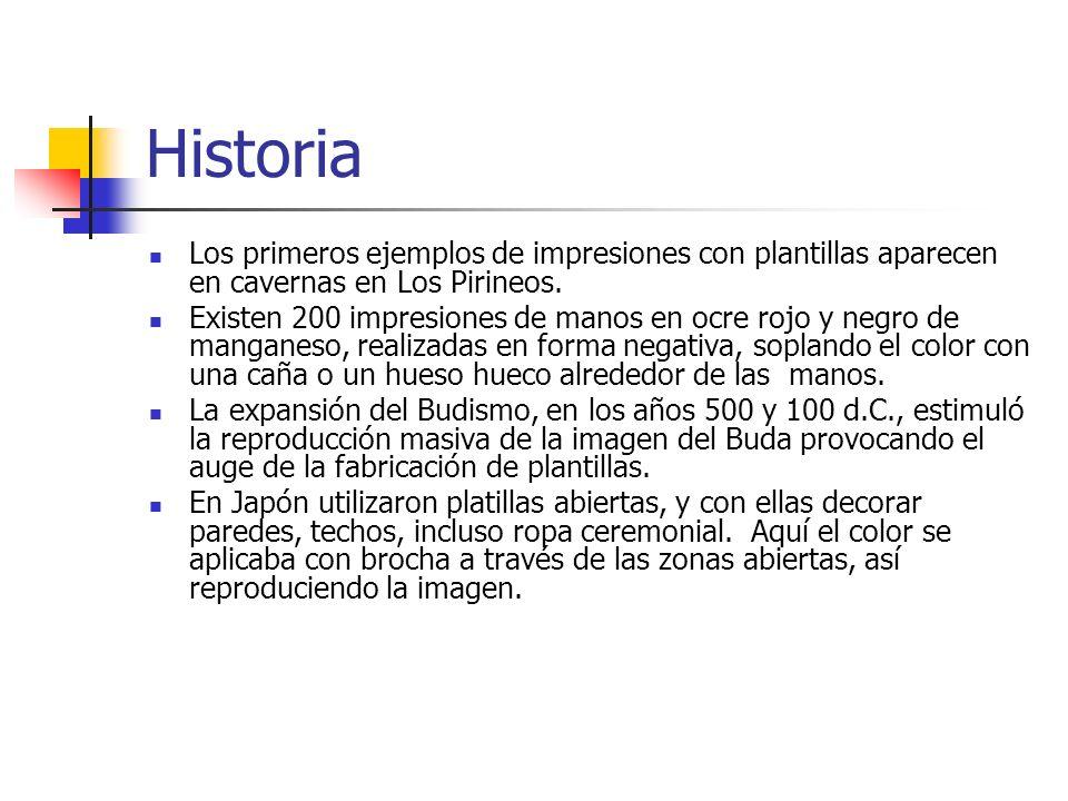 Historia Los primeros ejemplos de impresiones con plantillas aparecen en cavernas en Los Pirineos.