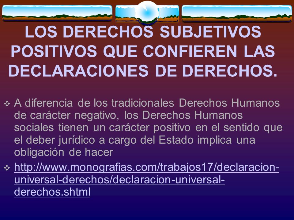 LOS DERECHOS SUBJETIVOS POSITIVOS QUE CONFIEREN LAS DECLARACIONES DE DERECHOS.