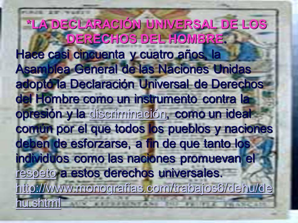 *LA DECLARACIÓN UNIVERSAL DE LOS DERECHOS DEL HOMBRE.