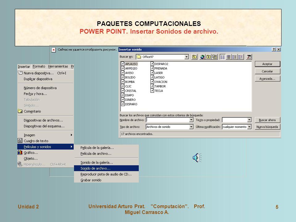 PAQUETES COMPUTACIONALES POWER POINT. Insertar Sonidos de archivo.