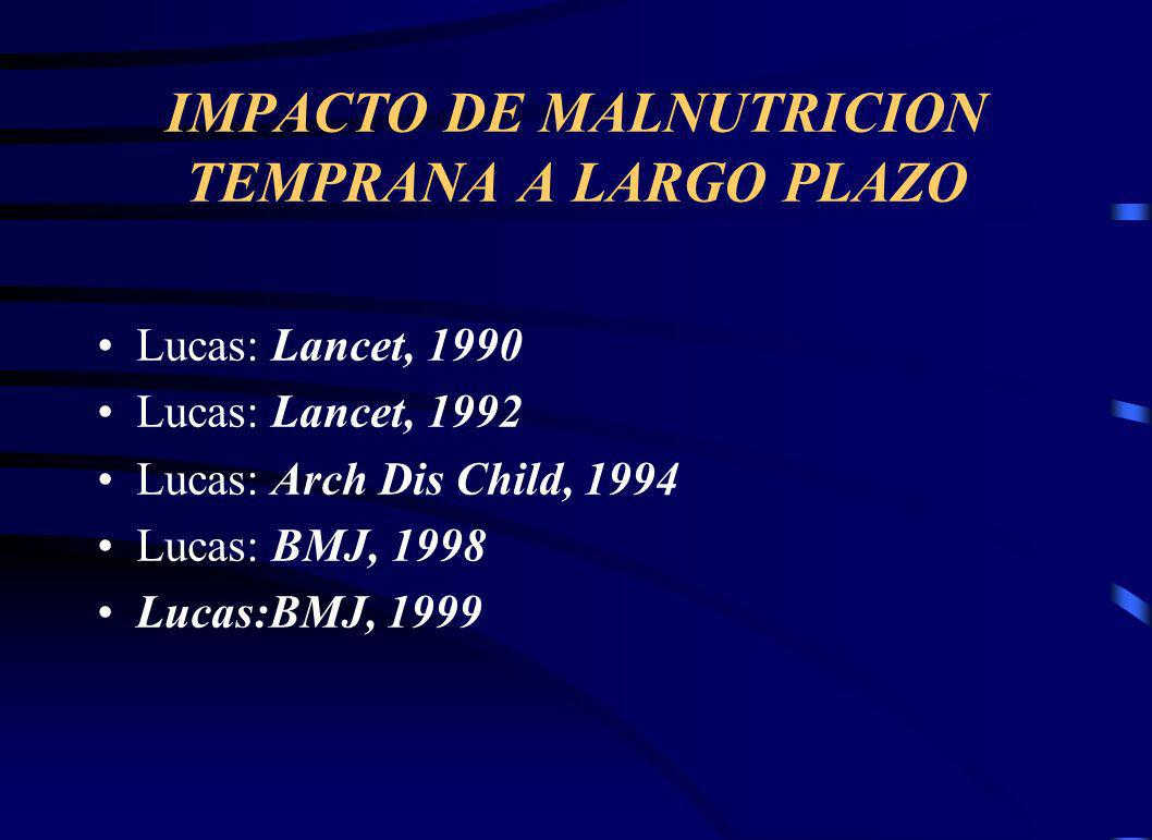IMPACTO DE MALNUTRICION TEMPRANA A LARGO PLAZO