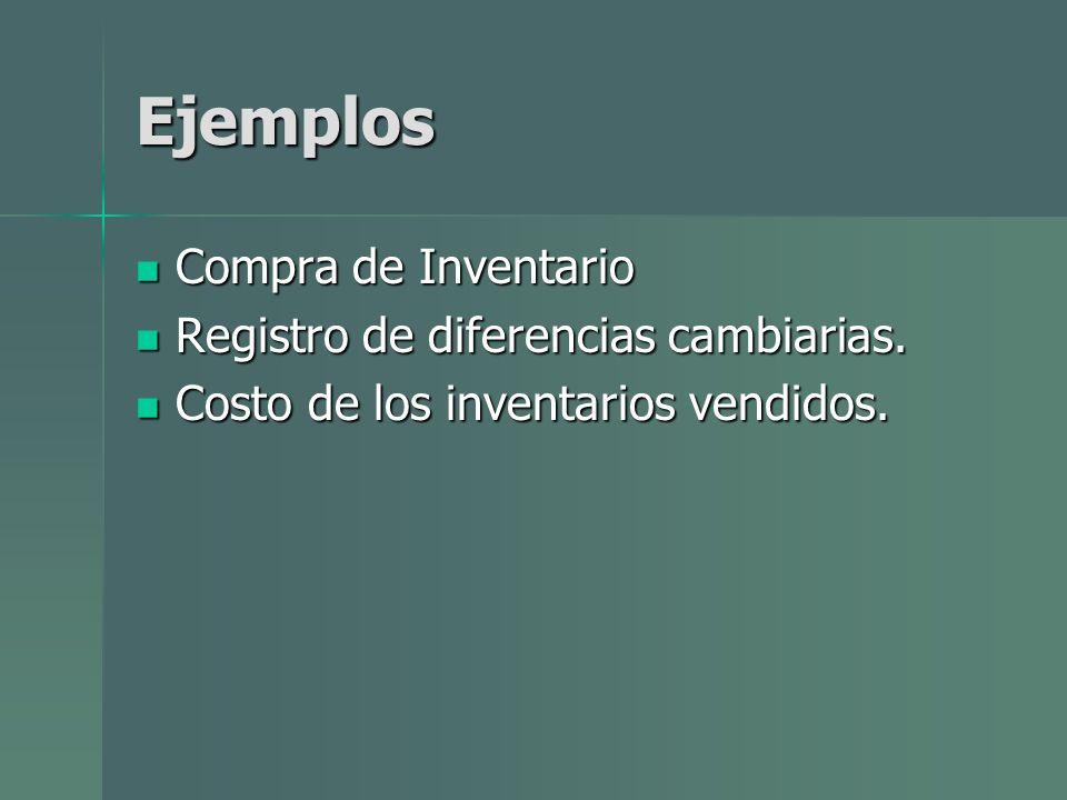 Ejemplos Compra de Inventario Registro de diferencias cambiarias.