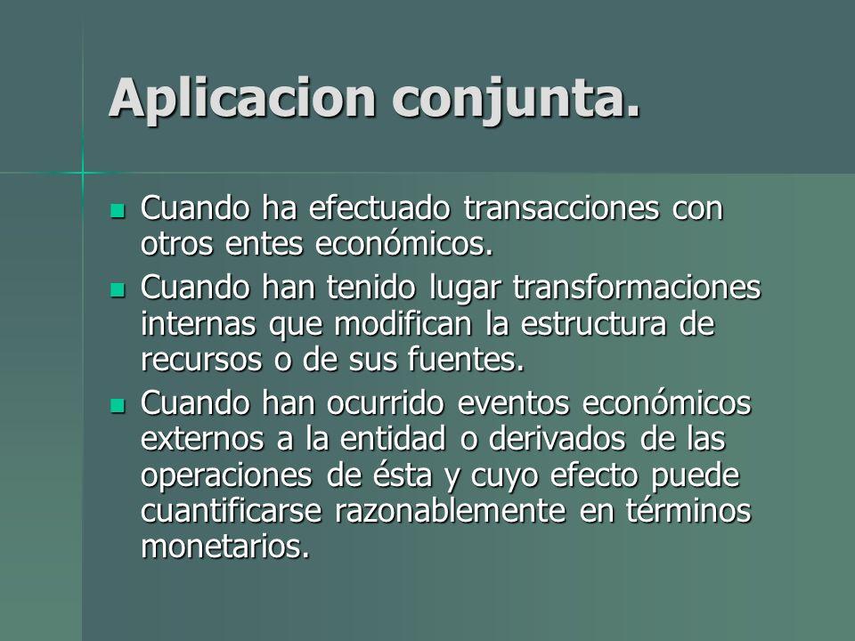 Aplicacion conjunta. Cuando ha efectuado transacciones con otros entes económicos.