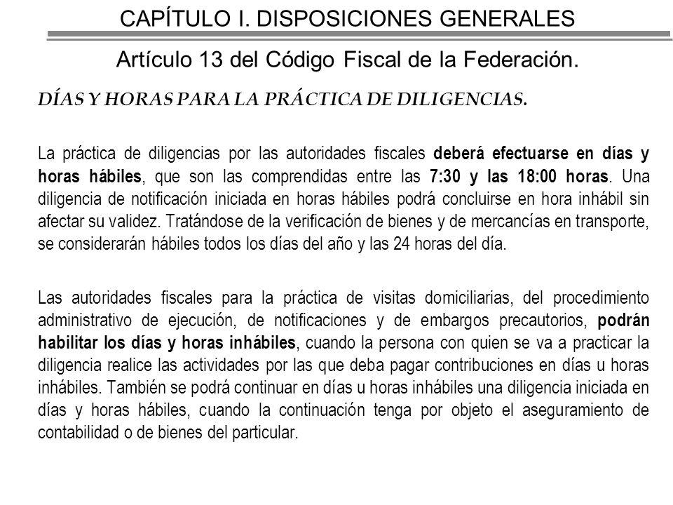 CAPÍTULO I. DISPOSICIONES GENERALES Artículo 13 del Código Fiscal de la Federación.