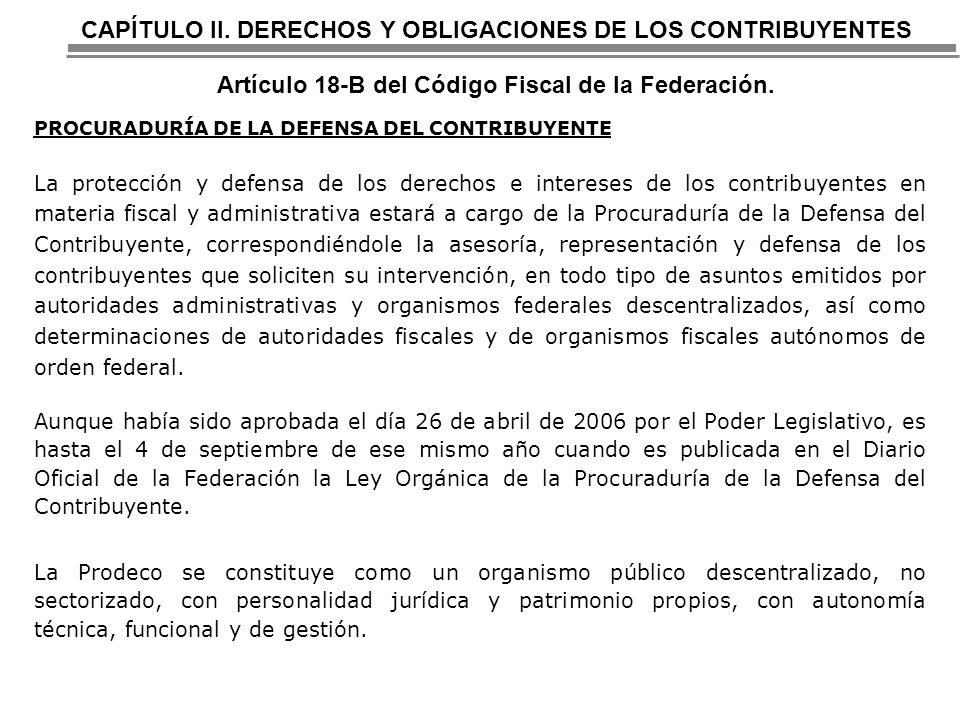 CAPÍTULO II. DERECHOS Y OBLIGACIONES DE LOS CONTRIBUYENTES Artículo 18-B del Código Fiscal de la Federación.
