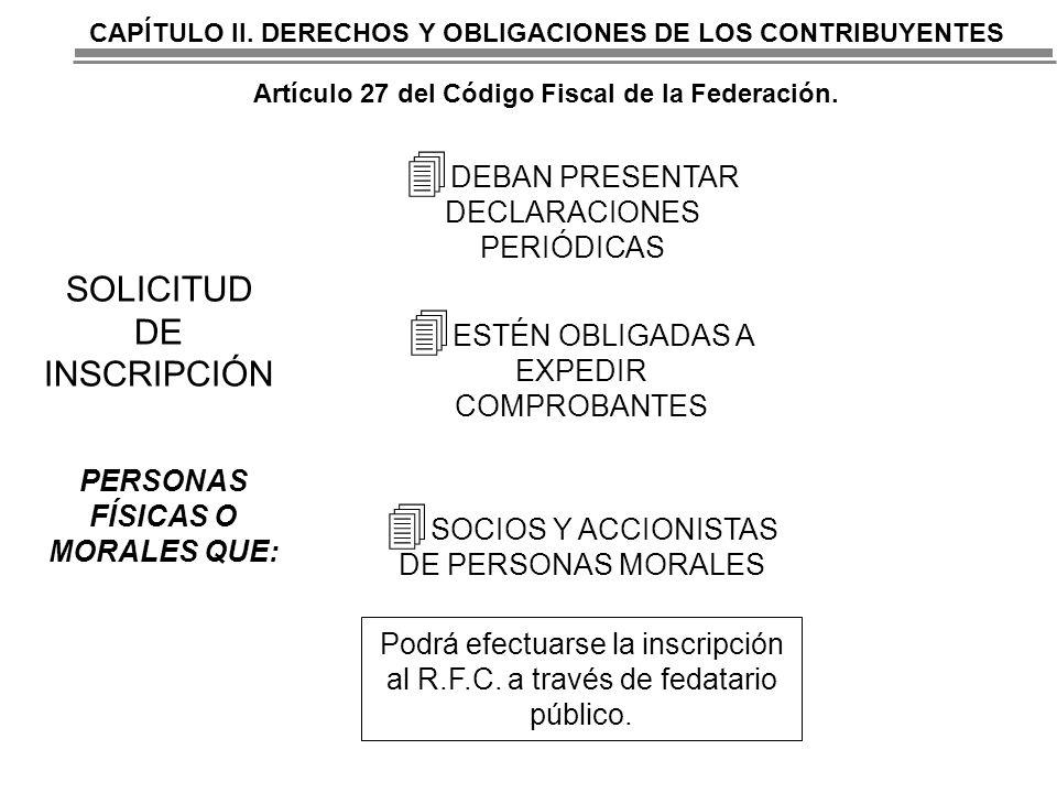 SOLICITUD DE INSCRIPCIÓN DEBAN PRESENTAR DECLARACIONES PERIÓDICAS
