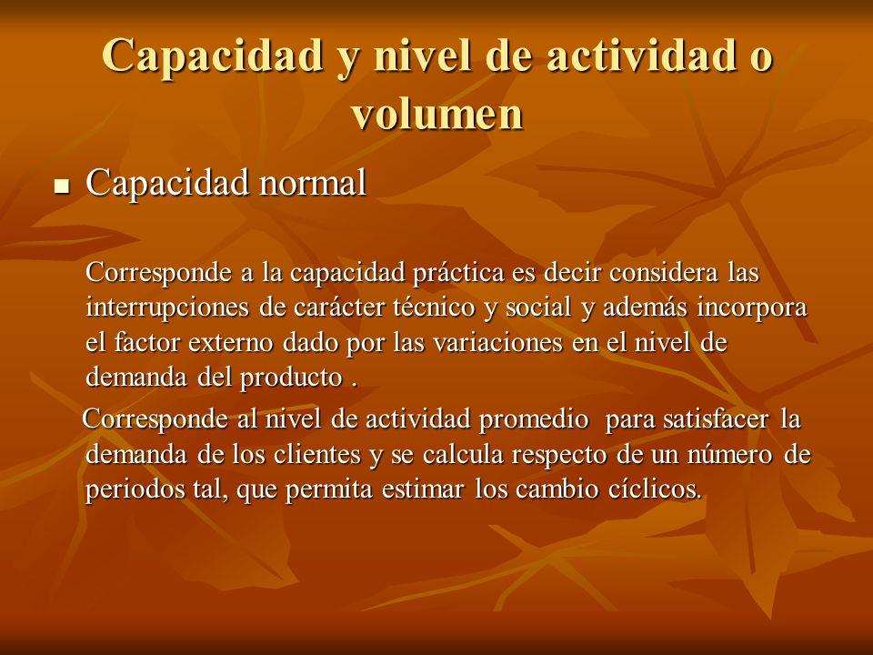 Capacidad y nivel de actividad o volumen