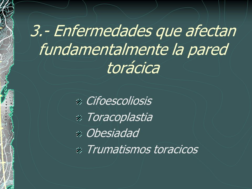 3.- Enfermedades que afectan fundamentalmente la pared torácica