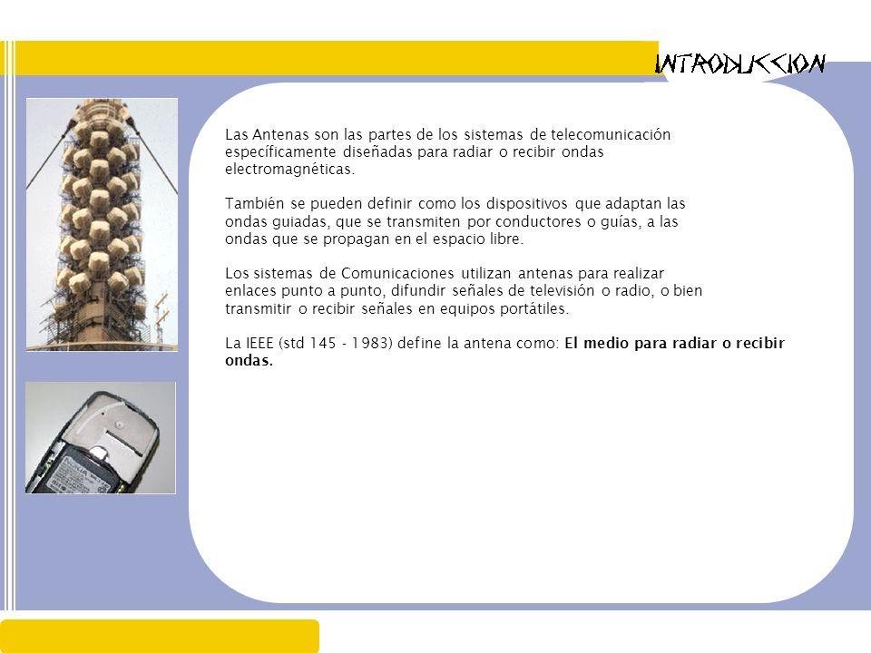 Las Antenas son las partes de los sistemas de telecomunicación
