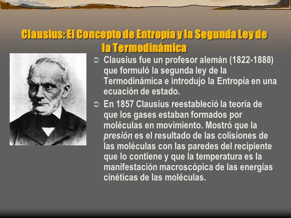 Clausius: El Concepto de Entropía y la Segunda Ley de la Termodinámica