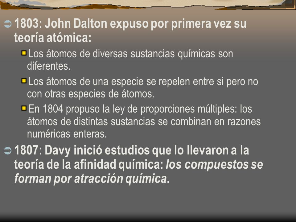 1803: John Dalton expuso por primera vez su teoría atómica: