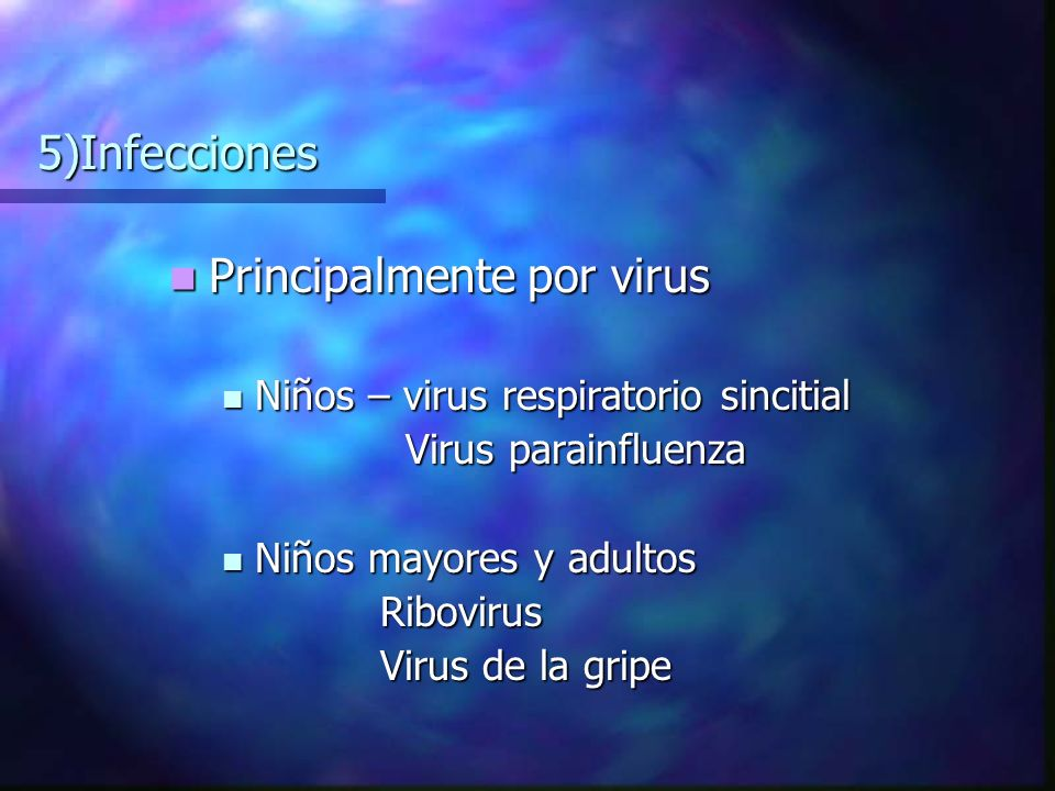 Principalmente por virus