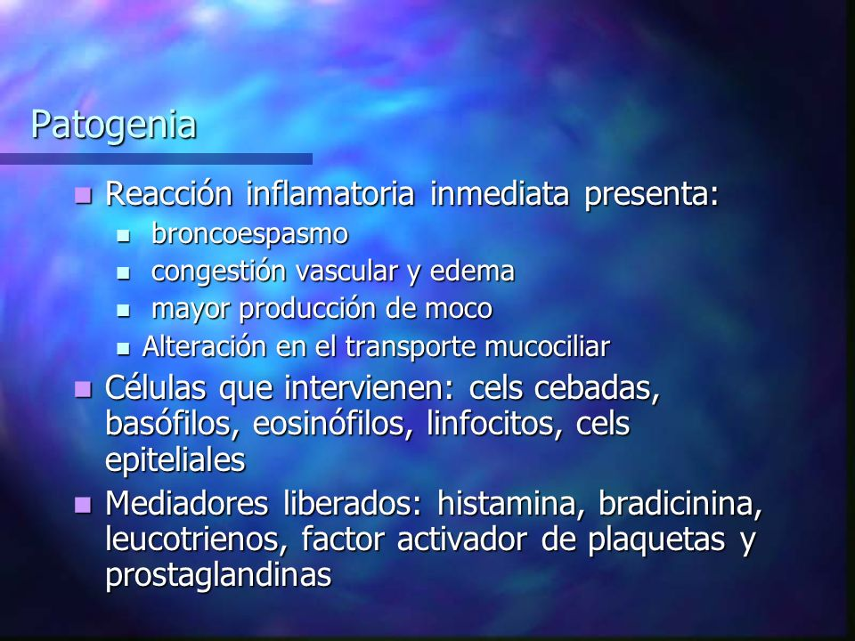 Patogenia Reacción inflamatoria inmediata presenta: