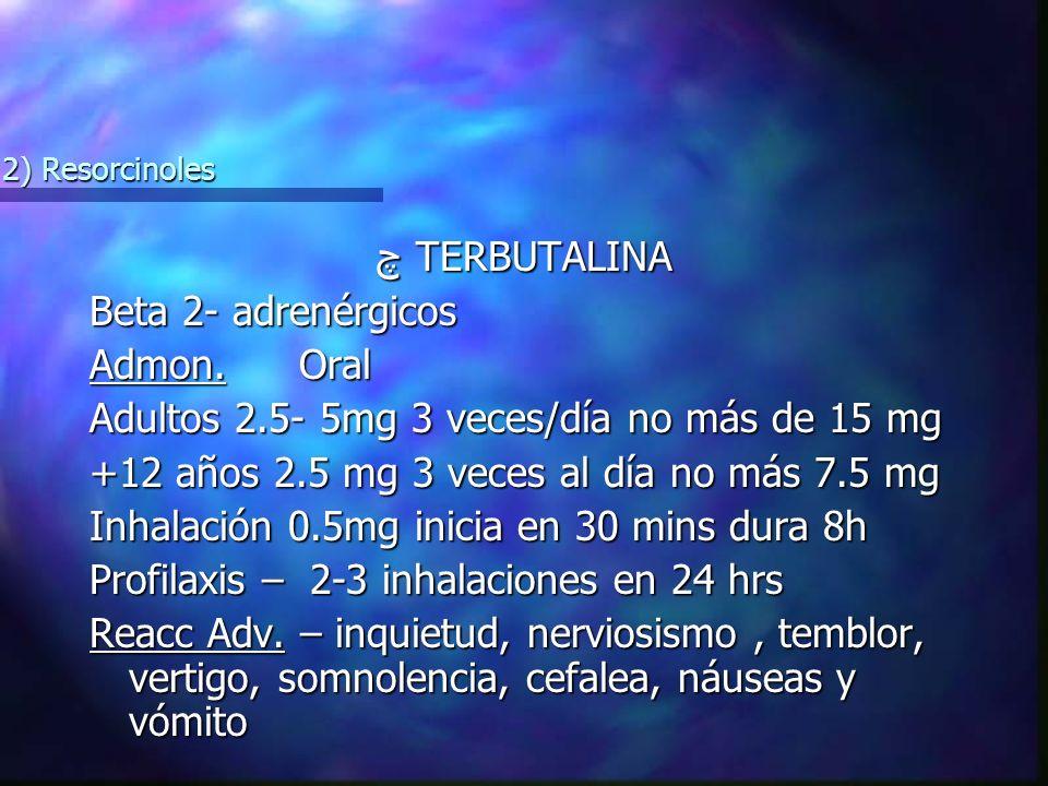 چ TERBUTALINA Beta 2- adrenérgicos Admon. Oral