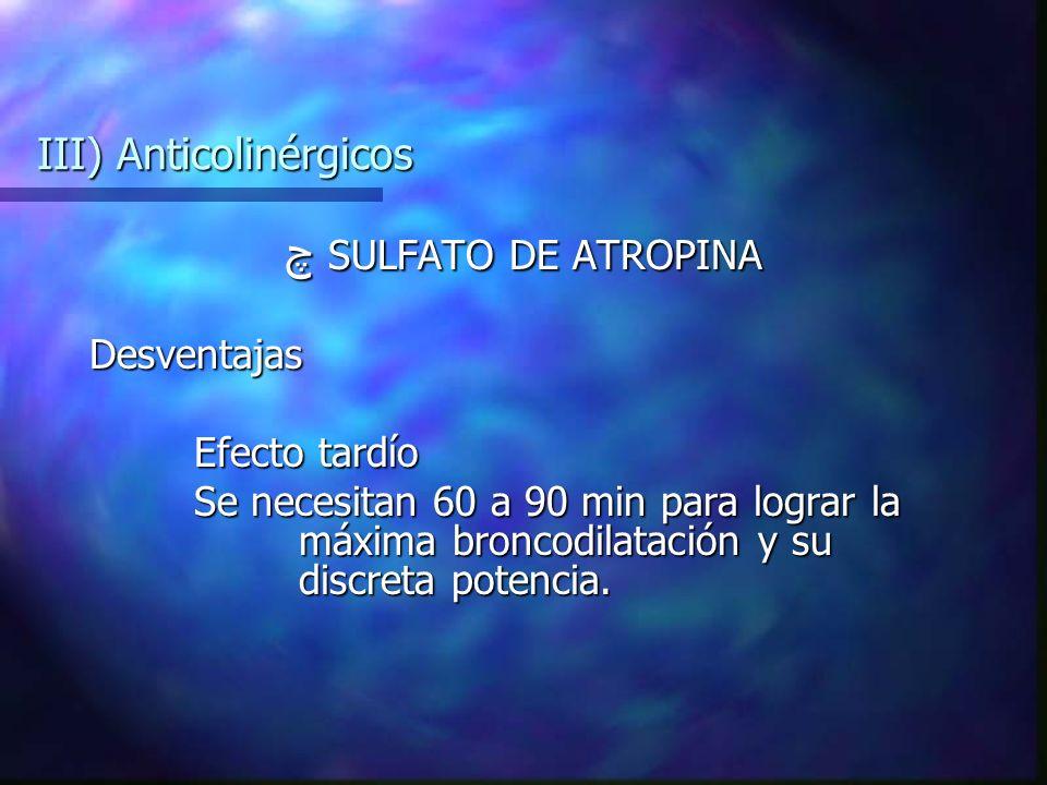III) Anticolinérgicos